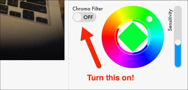 turn on chroma filter
