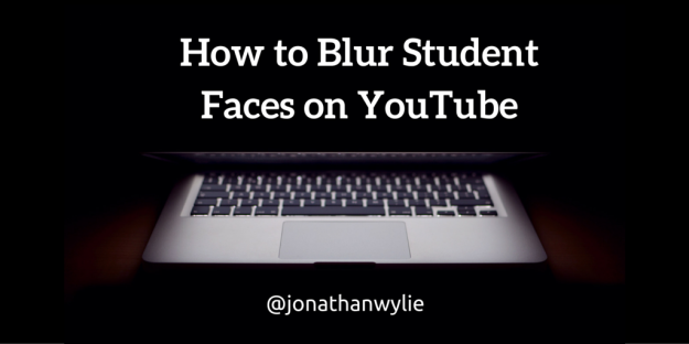 Blur student faces on YouTube
