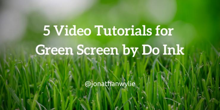 Green screen tutorials