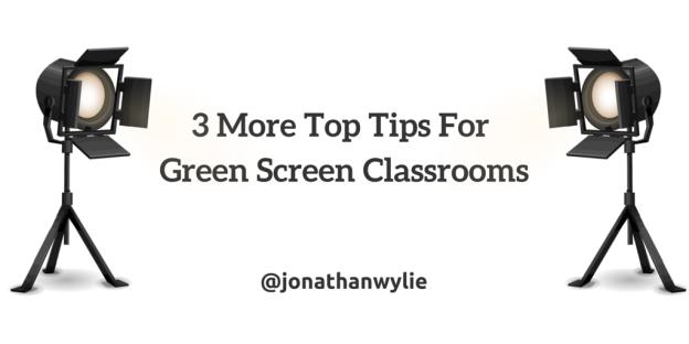 3 more green screen tips(1)