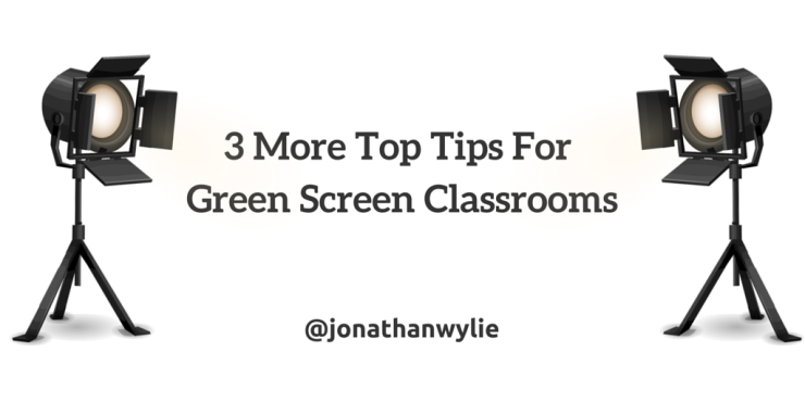 3 more green screen tips(1)