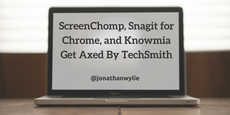 ScreenChomp, Snagit for Chrome, and Knowmia Retire