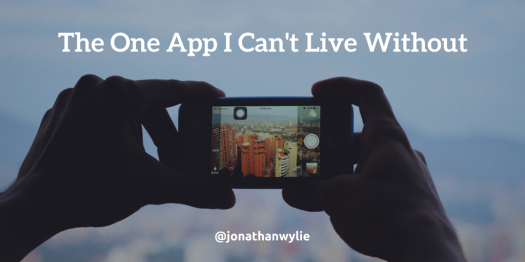 app you cant live without