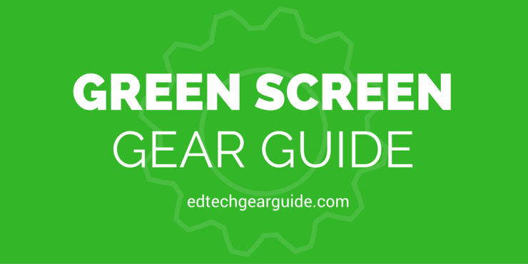 Green Screen Gear Guide Header Image