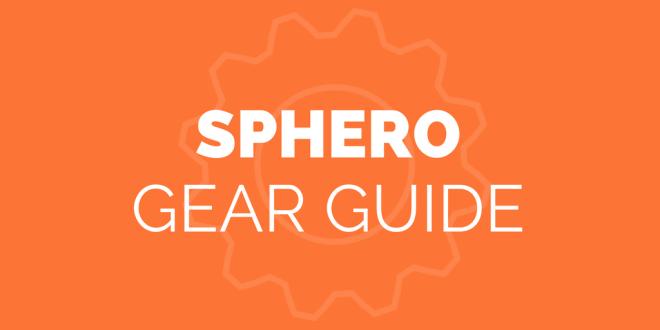 Sphero Gear Guide (header image)