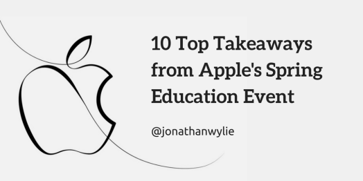 10 Top Takeaways from Apple's SpringEducation Event.png