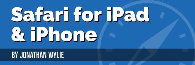 Safari for iPad & iPhone by Jonathan Wylie