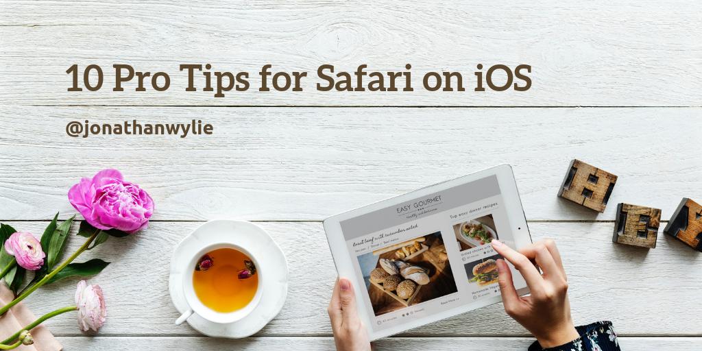 10 Pro Tips: Safari for iPad & iPhone