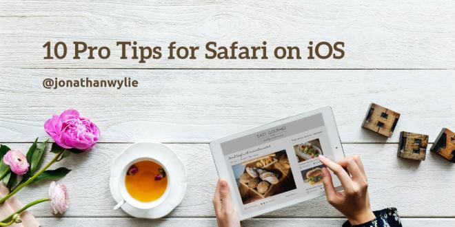 pro tips for safari on ios