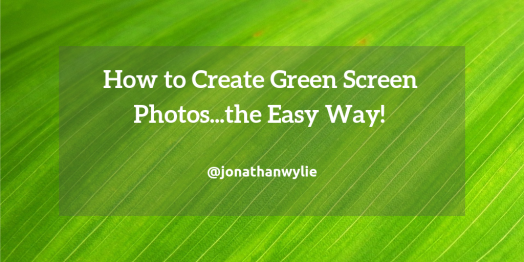 How to create green screen photos the easy way