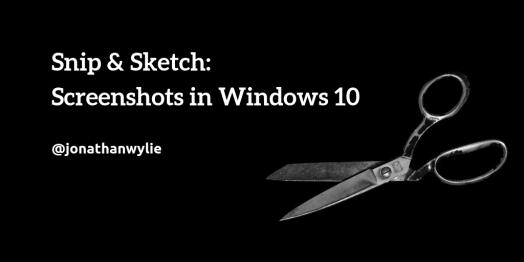 Snip & Sketch: Screenshots in Windows 10