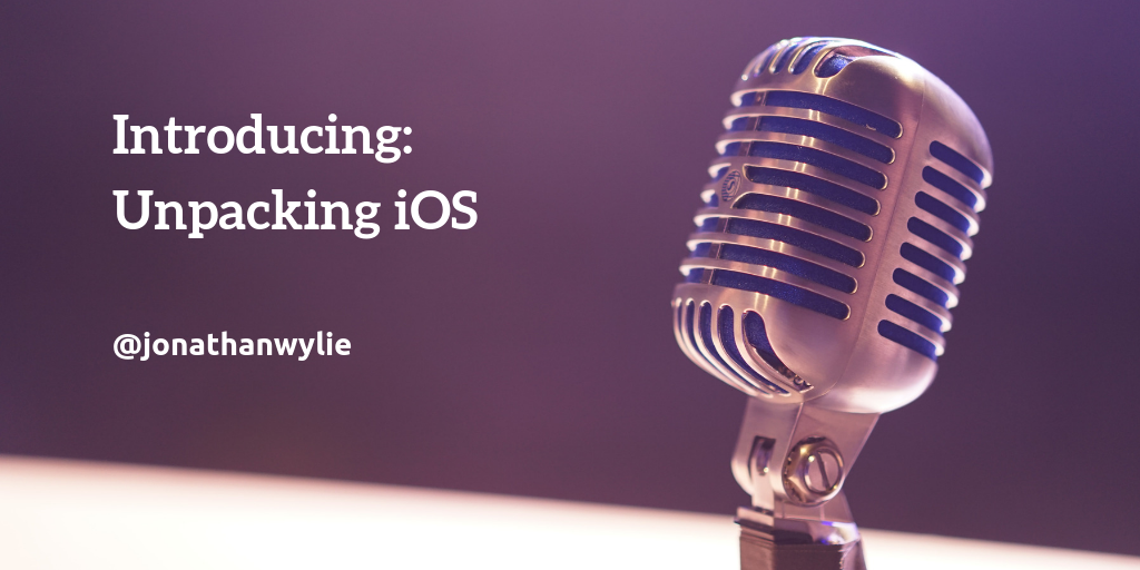A podcast microphone, with text that reads, Introducing Unpacking iOS