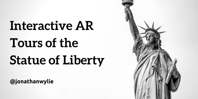 Statue of Liberty. Text reads, Interactive AR tours of the Statue of Liberty