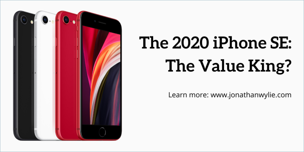 Four iPhone SE phones. Text reads, the 2020 iPhone SE: the value king?