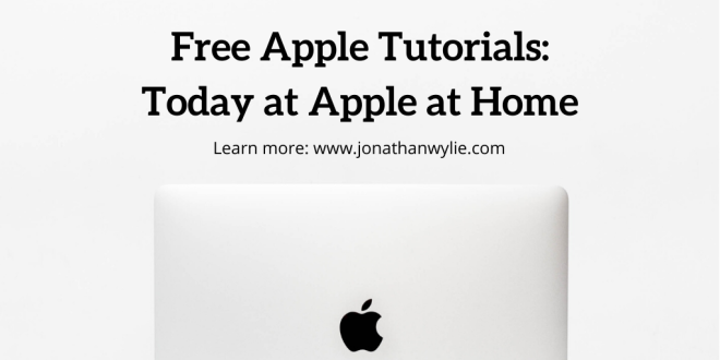 Macbook lid. Text reads Free Apple Tutorials: Today at Apple at Home.