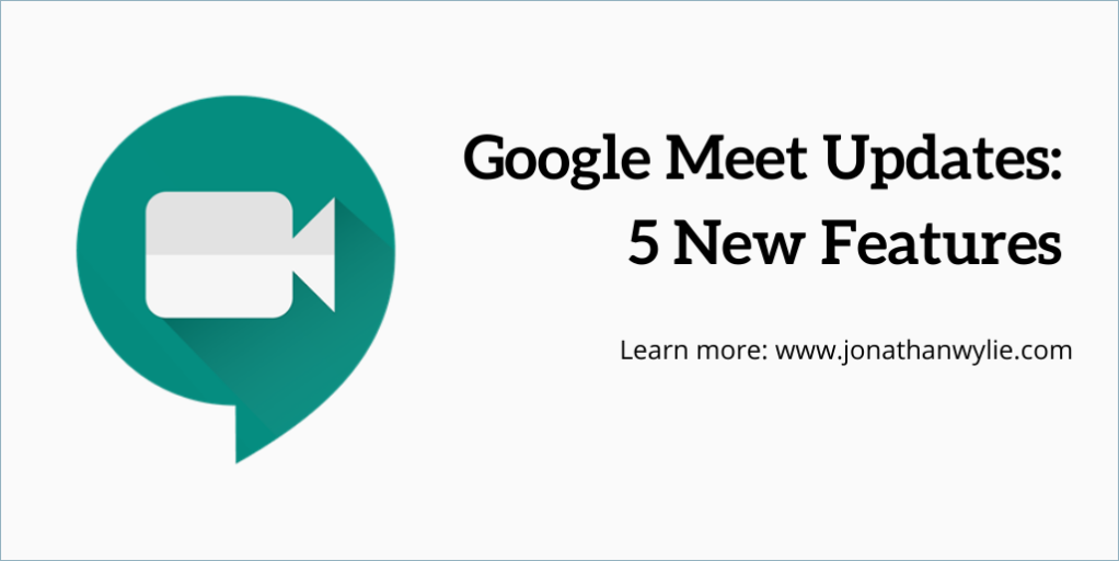 Google Meet Updates: 5 new features